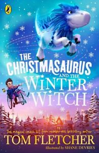 The Christmasaurus And The Winter Witch by Tom Fletcher (NEW)