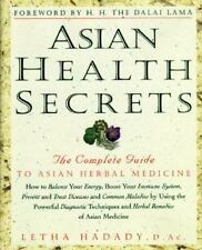 Asian Health Secrets: The Complete Guide to Asian Herbal Medicine, Letha Hadady,