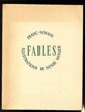 FRANC-NOHAIN  FABLES   ILLUSTRATIONS DE HENRI MONIER   GRUND  200 EX. 1945