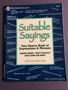 Suitable Sayings Your Source Book of Expressions and Phrases for Scrapbook/Cards