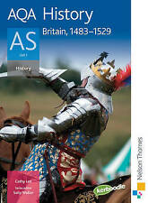 AQA History AS: Unit 1 Britain, 1483-1529: Student's Book by Cathy Lee (Paperba…