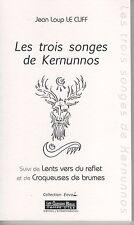 Les Trois Songes de Kernunnos. Jean-Loup LE CUFF. Poésie Bretagne Celtisme