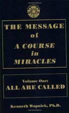 The Message of 'A Course in Miracles': All Are Called, Few Choose to Listen, Ken