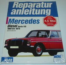 Reparaturanleitung Mercedes /8 Strich 8 Diesel W 115 / 200 / 220 1968 - 1975 NEU