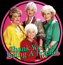"""80's Classic The Golden Girls """"Thank You For Being A Friend"""" custom tee Any Size"""