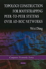 Topology Construction for Bootstrapping Peer-to-Peer Systems Over Ad-Hoc Network