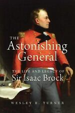 The Astonishing General: The Life and Legacy of Sir Isaac Brock-ExLibrary