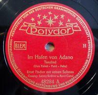 """Ernst Fischer - Im Hafen von Adano - Meine kleine... - Polydor - /10"""" 78 RPM"""