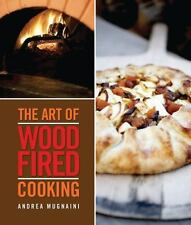 The Art of Wood-Fired Cooking by John Thess and Andrea Mugnaini (2010,...