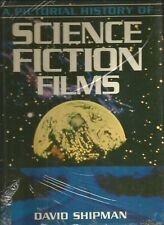 SCIENCE FICTION FILMS - A Pictorial History - by David Shipman