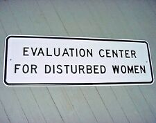 NEAR MINT 50's Vintage EVALUATION CENTER FOR DISTURBED WOMEN Old Steel Road Sign