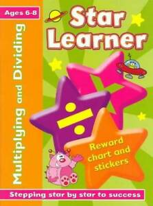 STAR LEARNER: MULTIPLYING & DIVIDING 6-8, N/A, Used Excellent Book