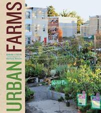 Urban Farms by Sarah C. Rich FARMING FOOD VEGETABLES FRUITS ENVIRONMENT