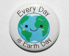 EVERY DAY IS EARTH DAY 25MM /1 INCH BUTTON BADGE GLOBAL WARMING / CLIMATE CHANGE
