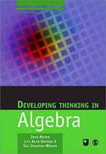 Developing Thinking in Algebra by Mason, John|Graham, Alan|Johnston-Wilder, Sue