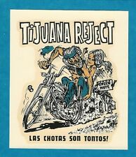 "VINTAGE ORIGINAL 1966 ED ROTH ""TIJUANA REJECT"" LAS CHOTAS SON TONTOS! DECAL ART"