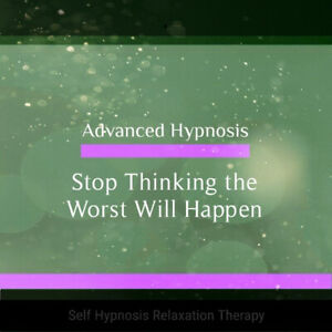 Stop Thinking the Worst Will Happen, Guided Meditation Self Hypnosis Therapy CD