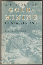 A HISTORY OF GOLDMINING IN NEW ZEALAND ~ J.H.M. Salmon ~ HB/DJ    1963