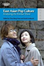 East Asian Pop Culture: Analysing the Korean Wave (TransAsia: Screen Cultures)
