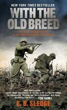 With the Old Breed : At Peleliu and Okinawa by E. B. Sledge (2007, Paperback)
