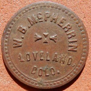LOVELAND Colorado TOKEN ⚜️ W. B. McPherrin 5¢ RARE