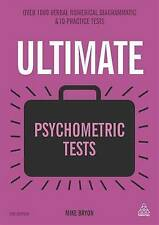 Ultimate Psychometric Tests: Over 1000 Verbal, Numerical, Diagrammatic and Perso