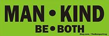 MAN-KIND, BE-BOTH Bumper / Window sticker / decal  ***FREE SHIPPING***