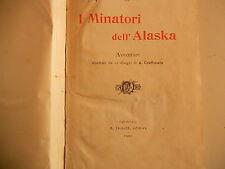E.SALGARI-I MINATORI DELL'ALASKA-DONATH-1900-I° ED. RARO !