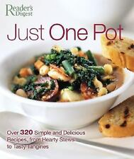 Just One Pot: Over 320 Simple and Delicious Recipes, from Hearty Stews toTasty T