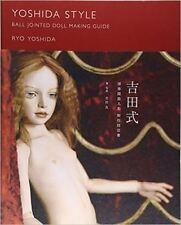YOSHIDA STYLE Ball Jointed Doll Making Guide Book BJD New Japan Free Ship