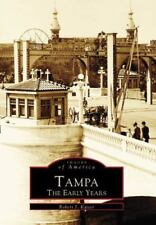 Images of America: Tampa : The Early Years by Robert J. Kaiser (1999, Paperback)