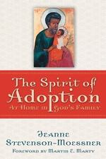 THE SPIRIT OF ADOPTION : At Home in God's Family by Jeanne Stevenson-Moessner