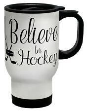 I Believe in Hockey Travel Mug Cup
