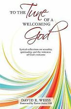 To the Tune of a Welcoming God: Lyrical reflections on sexuality, spirituality..