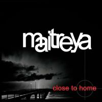 Maitreya - Close to Home (2008)  CD Limited Edition NEW/SEALED  SPEEDYPOST