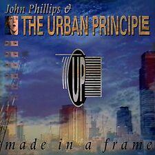 John Phillips & The Urban Principle - Made In A Frame (CD 1992)