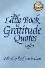 Little Quote Bks.: The Little Book of Gratitude Quotes by Kathleen Welton...