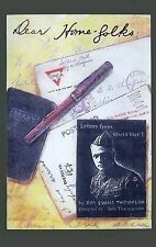 Dear Homefolks A Doughboy's Letters and Diaries Written by a WWI Soldier WW1