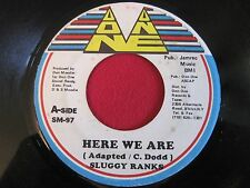 RARE REGGAE 45 - SLUGGY RANKS - HERE WE ARE / BONDIE - WHATS GOING ON - ONE DON