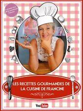 Livre '' Les Recettes Gourmandes de La Cuisine de Francine ''