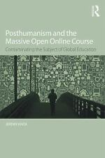 Posthumanism and the Massive Open Online Course: Contaminating the Subject of Gl