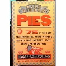 Blue-Ribbon Pies: 75 of the Most Mouthwatering, Award-Winning Recipes from Ameri