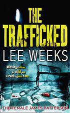 THE TRAFFICKED FICTION NOVEL BOOK PAPERBACK by LEE WEEKS