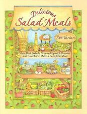 Delicious Salad Meals: Main Dish Salads Dressed Up with Breads and Sweets to Mak