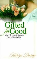 Gifted for Good: Every Woman's Guide to Her Spiritual Gifts