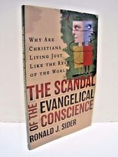 The Scandal of the Evangelical Conscience Ronald J. Sider