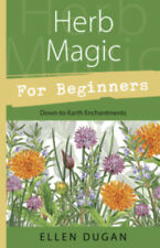 Herb Magic for Beginners ~~ 25 % off Pub Price ~~SAVE!