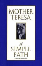 A Simple Path by Mother Teresa of Calcutta (1995, Hardcover)
