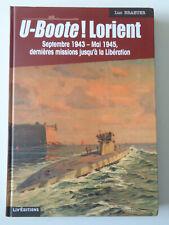 U-BOOTE ! LORIENT Septembre 43-Mai 45 Luc Braeuer Sous marins Guerre Militaria