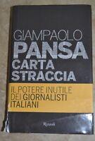 GIAMPAOLO PANSA - CARTA STRACCIA - ED: RIZZOLI - ANNO: 2011 (SI)